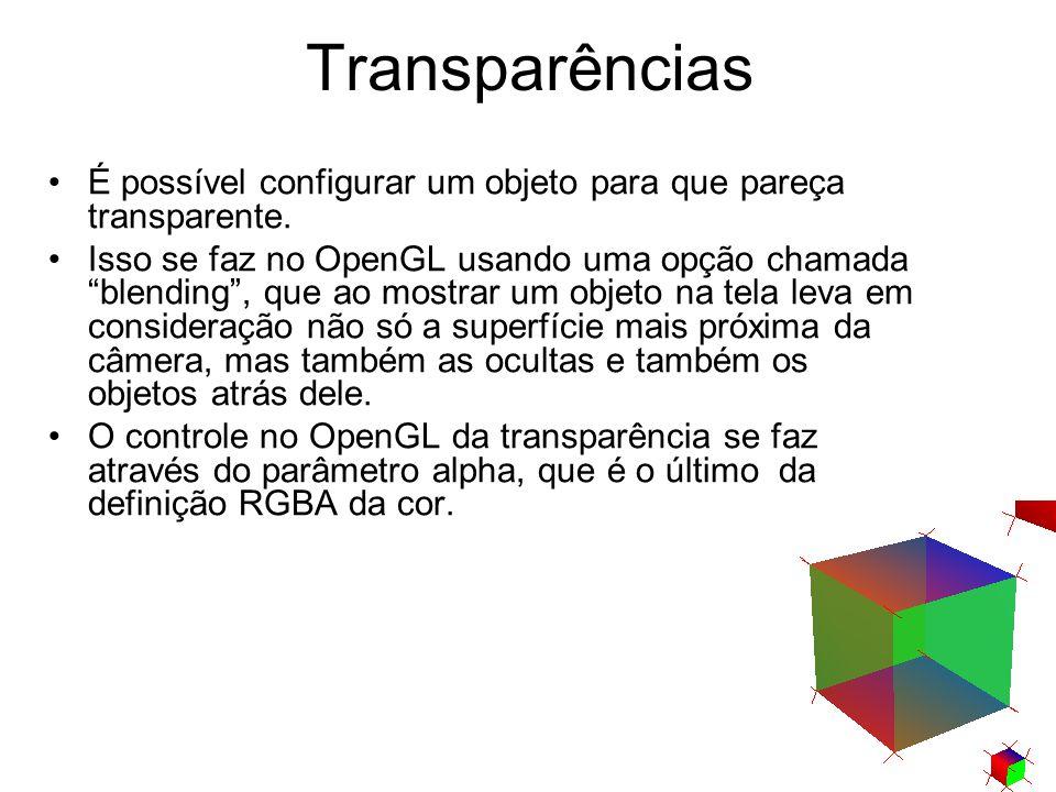 """Transparências É possível configurar um objeto para que pareça transparente. Isso se faz no OpenGL usando uma opção chamada """"blending"""", que ao mostrar"""