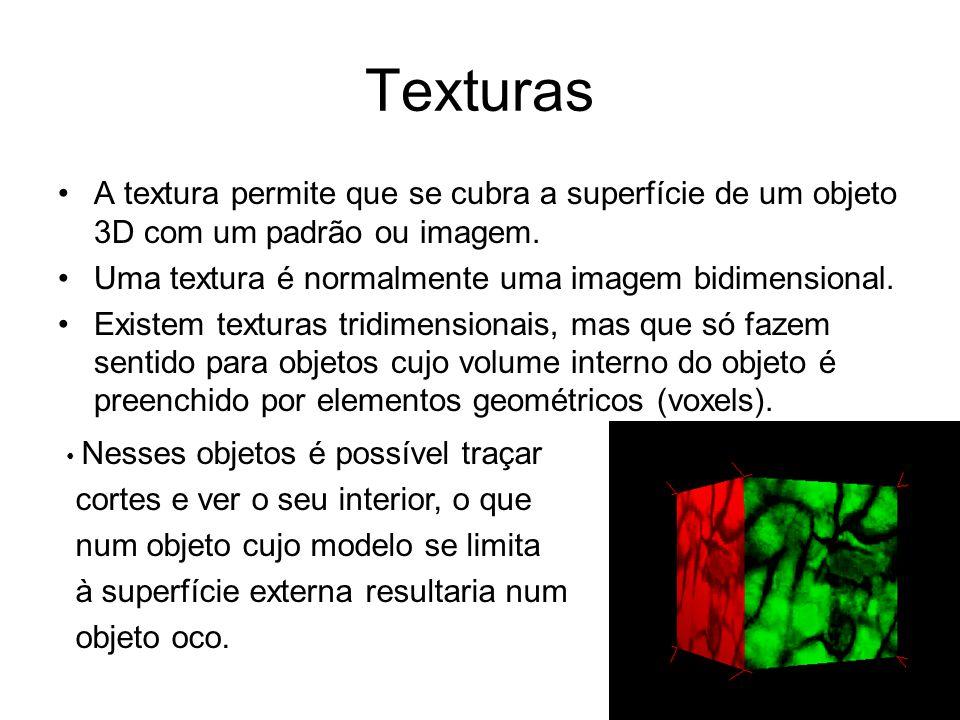 Texturas A textura permite que se cubra a superfície de um objeto 3D com um padrão ou imagem. Uma textura é normalmente uma imagem bidimensional. Exis