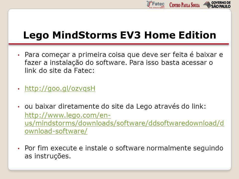 Lego MindStorms EV3 Home Edition Para começar a primeira coisa que deve ser feita é baixar e fazer a instalação do software. Para isso basta acessar o
