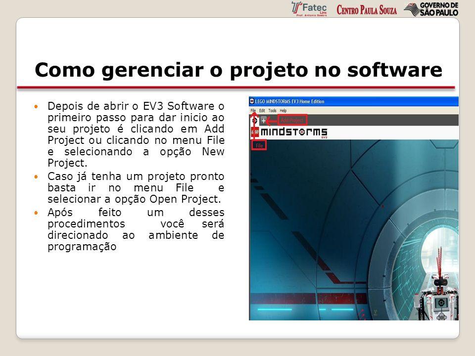 Como gerenciar o projeto no software Depois de abrir o EV3 Software o primeiro passo para dar inicio ao seu projeto é clicando em Add Project ou clica
