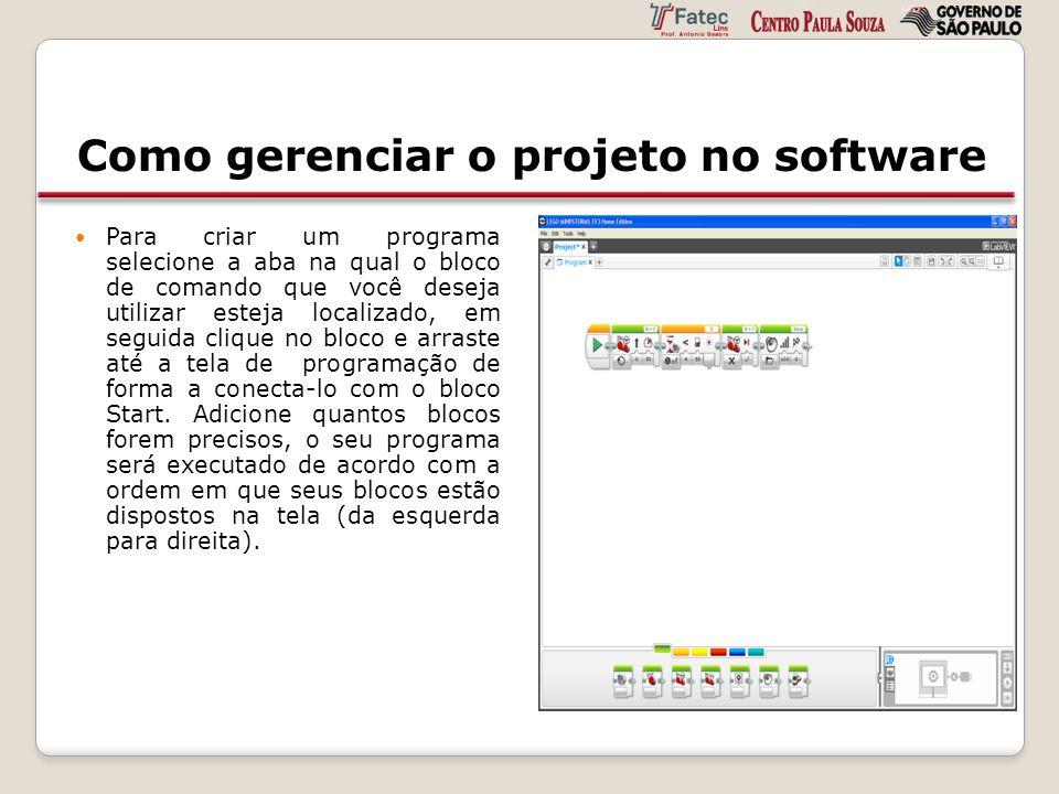Como gerenciar o projeto no software Para criar um programa selecione a aba na qual o bloco de comando que você deseja utilizar esteja localizado, em