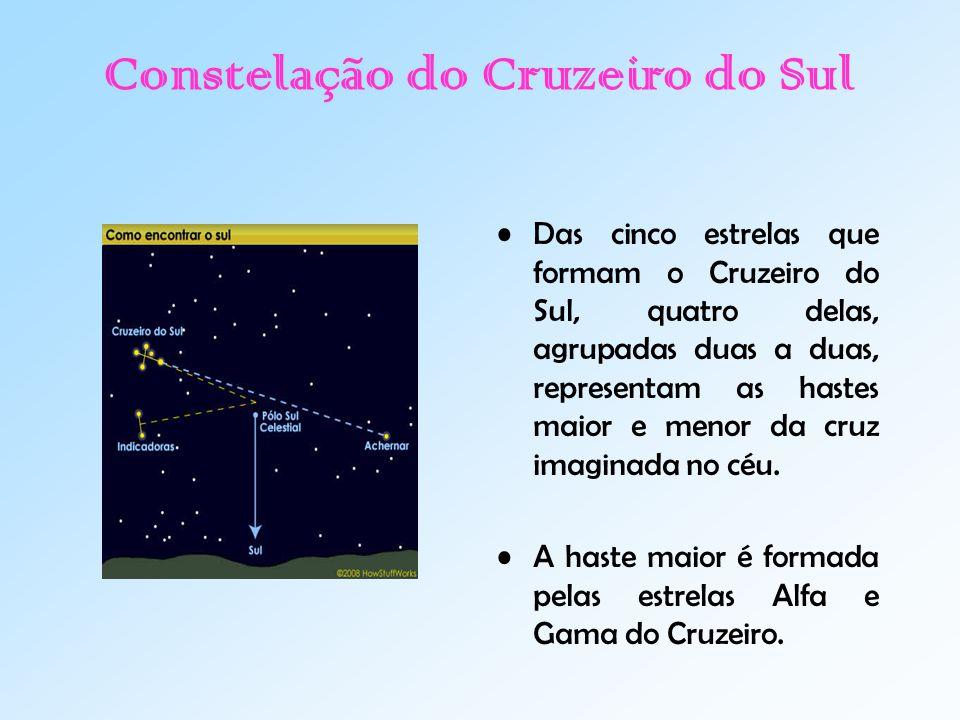 Constelação do Cruzeiro do Sul Das cinco estrelas que formam o Cruzeiro do Sul, quatro delas, agrupadas duas a duas, representam as hastes maior e menor da cruz imaginada no céu.