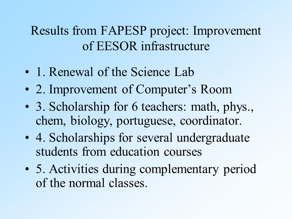 Results from FAPESP project: Improvement of EESOR infrastructure 1.
