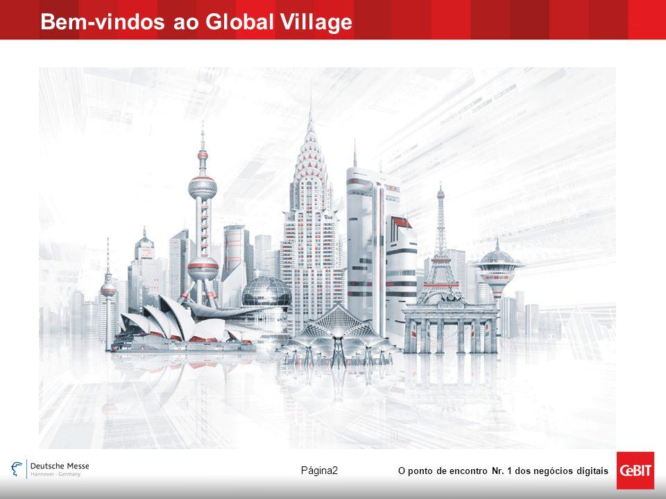 O ponto de encontro Nr. 1 dos negócios digitais Página2 Bem-vindos ao Global Village