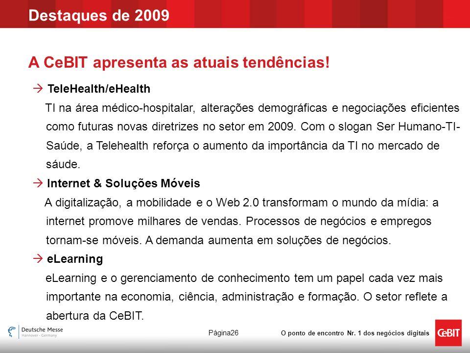 O ponto de encontro Nr. 1 dos negócios digitais Página26 A CeBIT apresenta as atuais tendências.