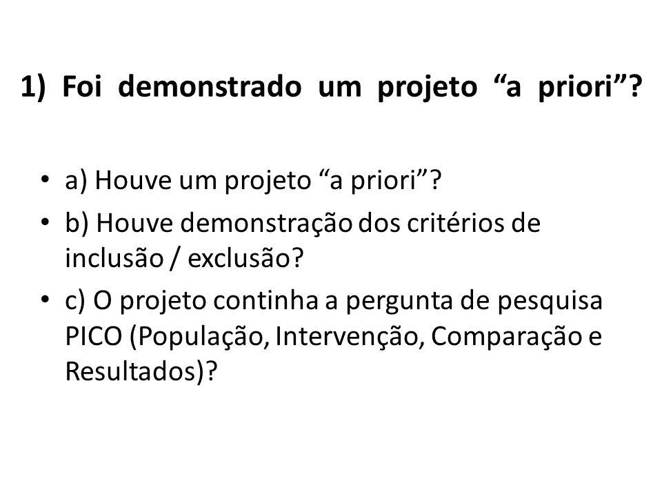 1) Foi demonstrado um projeto a priori . a) Houve um projeto a priori .