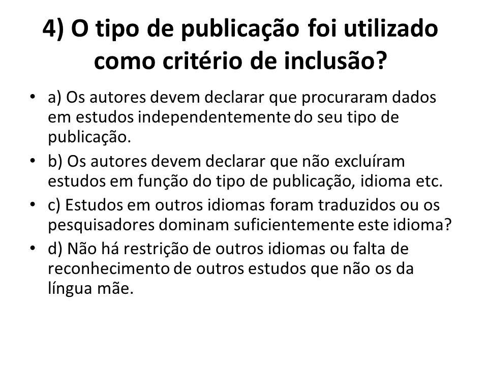 4) O tipo de publicação foi utilizado como critério de inclusão.