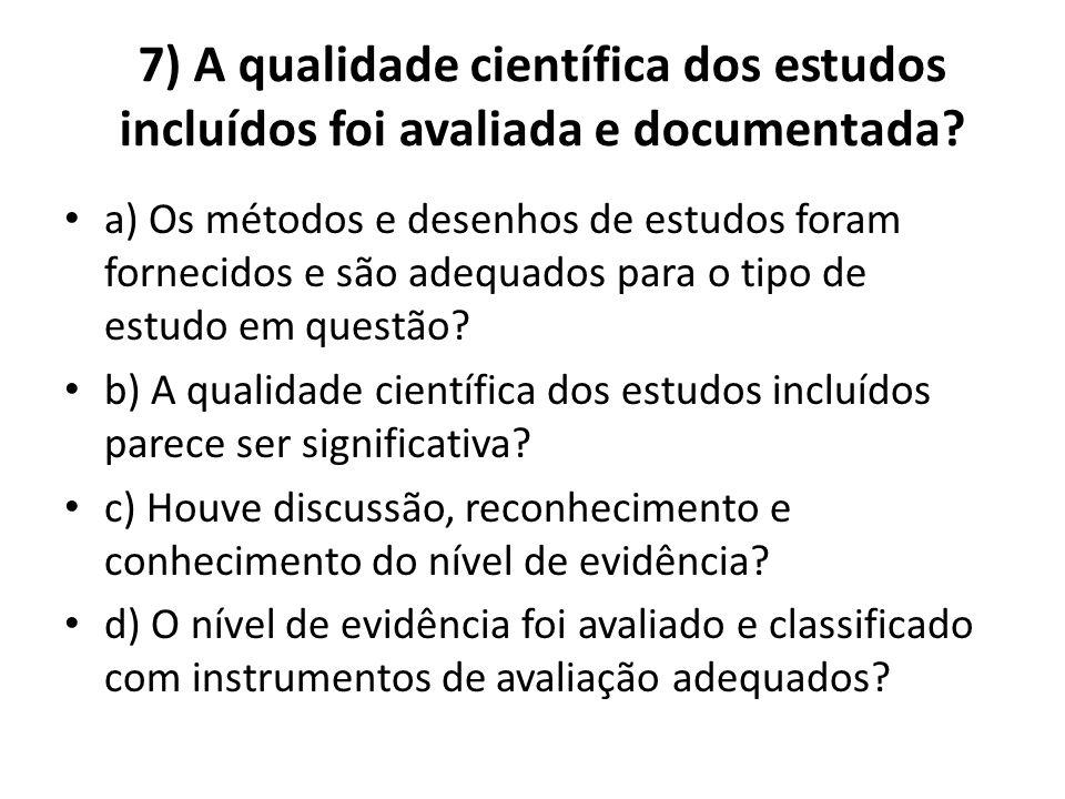 7) A qualidade científica dos estudos incluídos foi avaliada e documentada.