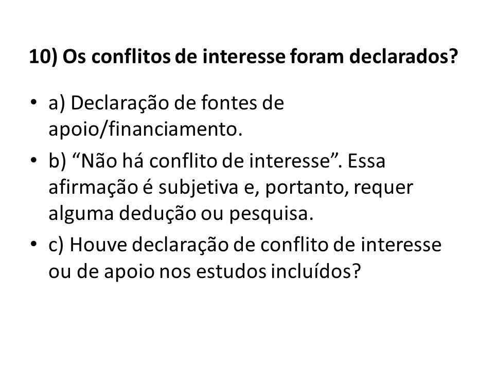 10) Os conflitos de interesse foram declarados. a) Declaração de fontes de apoio/financiamento.