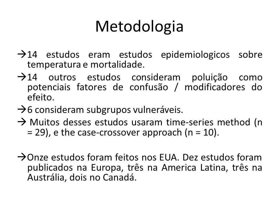 Metodologia  14 estudos eram estudos epidemiologicos sobre temperatura e mortalidade.