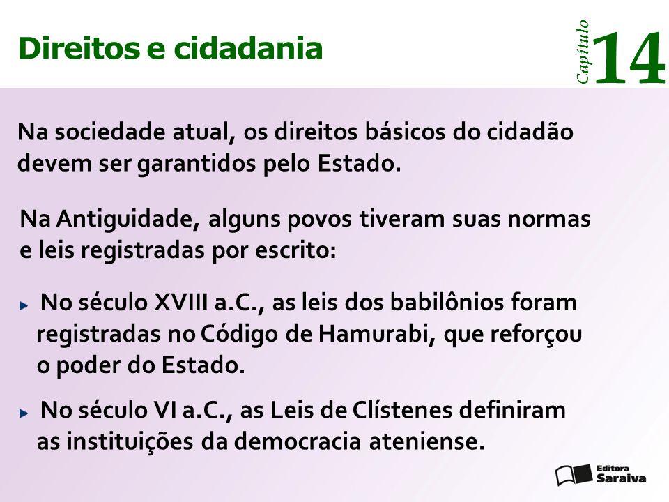 Direitos e cidadania 14 Capítulo Ser cidadão é ter a garantia de todos os direitos civis, políticos e sociais que asseguram a possibilidade de uma vida plena.