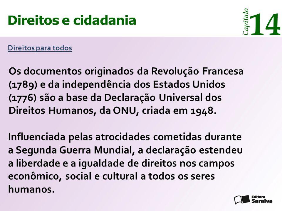 Direitos e cidadania 14 Capítulo a cidadania formal é aquela que está nas leis, principalmente na constituição de cada país; Tribunal de Justiça, São Paulo, 2004.