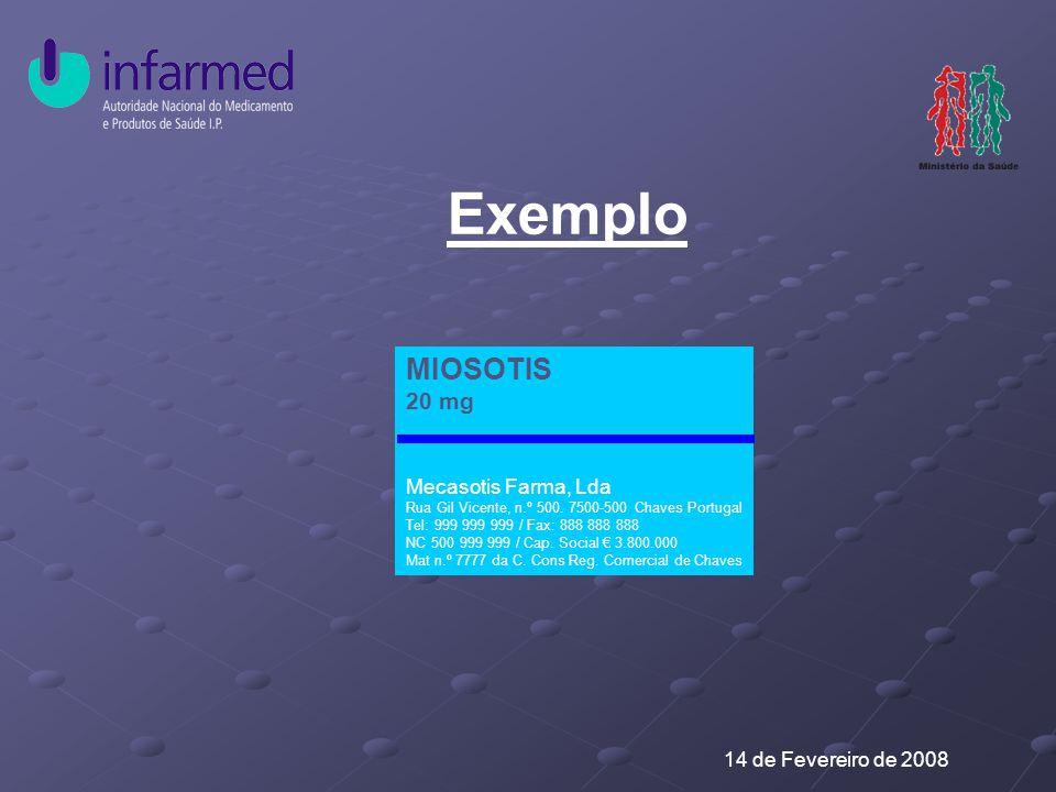 14 de Fevereiro de 2008 Exemplo MIOSOTIS 20 mg Mecasotis Farma, Lda Rua Gil Vicente, n.º 500.