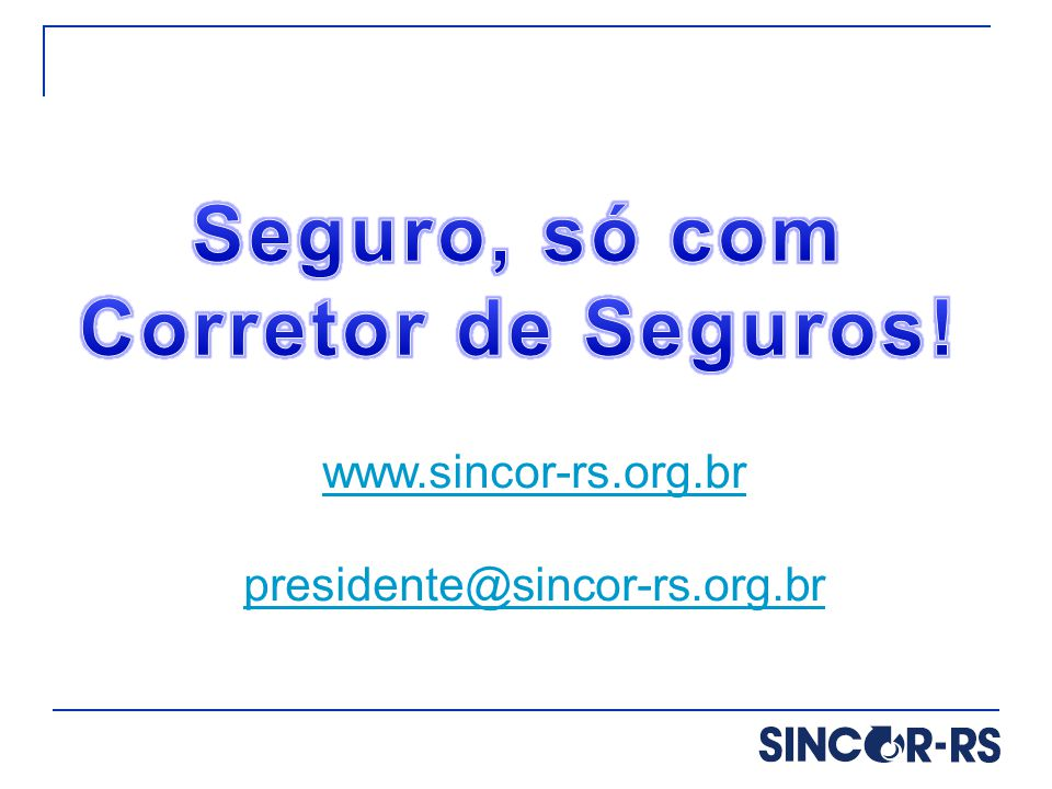 www.sincor-rs.org.br presidente@sincor-rs.org.br