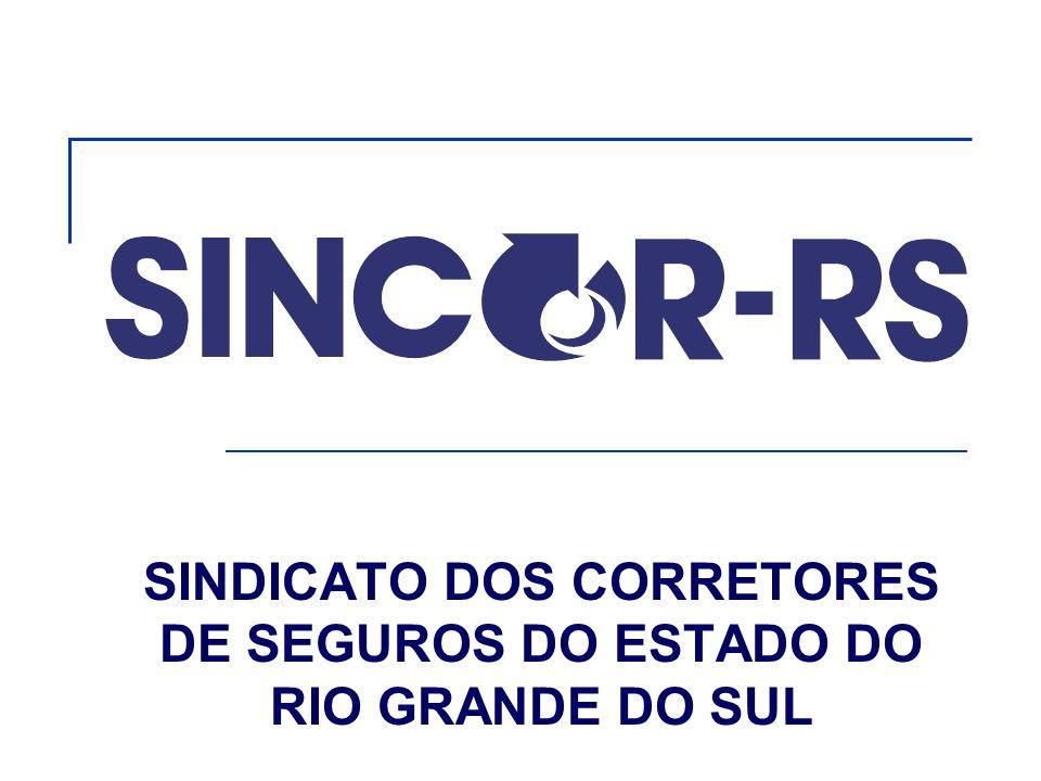SINDICATO DOS CORRETORES DE SEGUROS DO ESTADO DO RIO GRANDE DO SUL