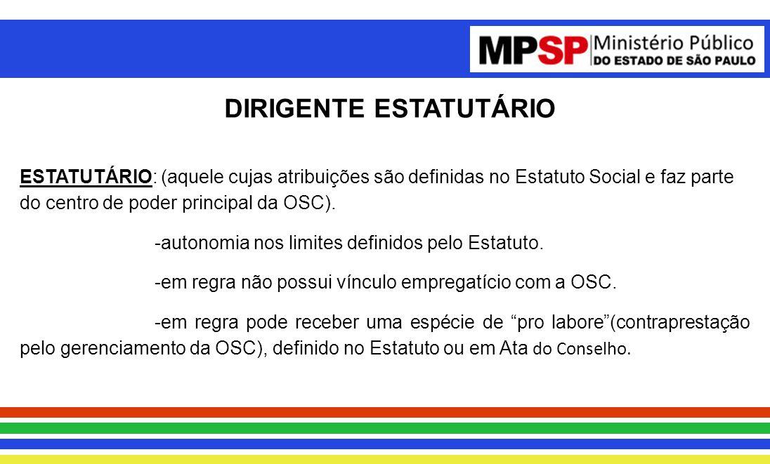 ESTATUTÁRIO: (aquele cujas atribuições são definidas no Estatuto Social e faz parte do centro de poder principal da OSC).