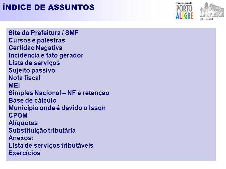 EXERCÍCIOS: 1.SEDE DA EMPRESA: BRASILIA 2.SERVIÇO PRESTADO: CONSTRUÇÃO CIVIL/ PRÉDIO/ RECEITA COMPROVADA – MATERIAL 80.000,00 3.SUBITEM DA LISTA: 7.02 4.SIMPLES NACIONAL S/N - N 5.ALÍQUOTA:......4% 6.LOCAL DO SERVIÇO: PORTO ALEGRE 7.CPOM.