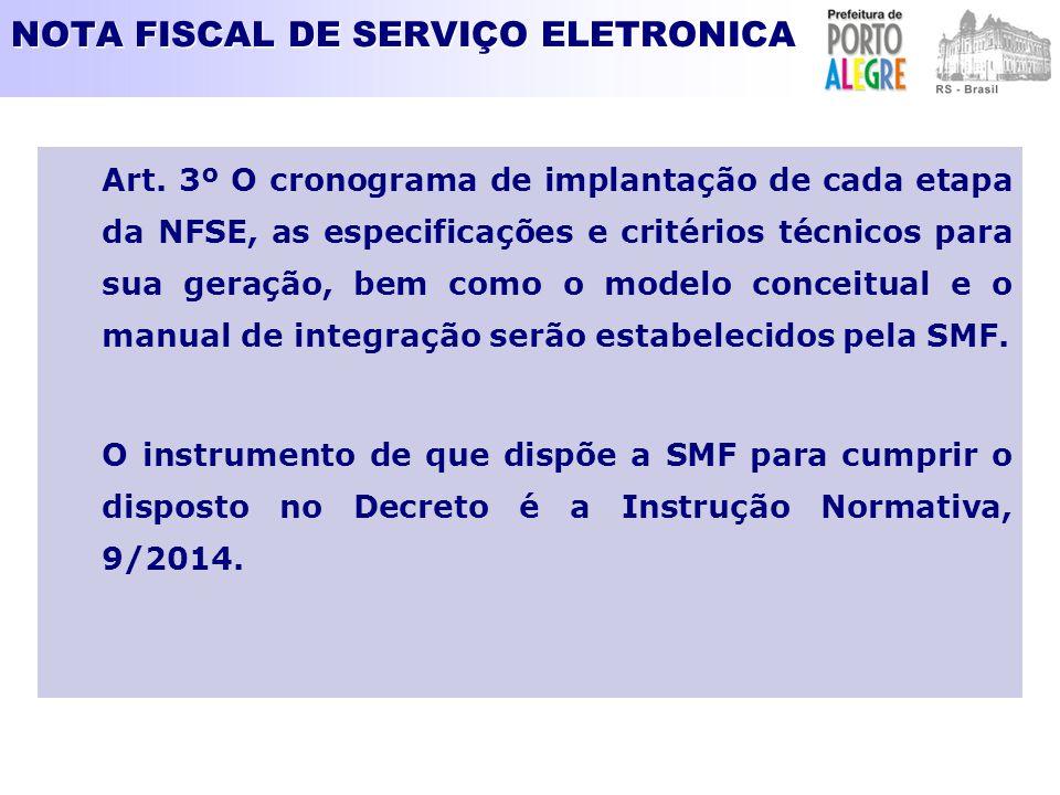 NOTA FISCAL DE SERVIÇO ELETRONICA Art. 3º O cronograma de implantação de cada etapa da NFSE, as especificações e critérios técnicos para sua geração,