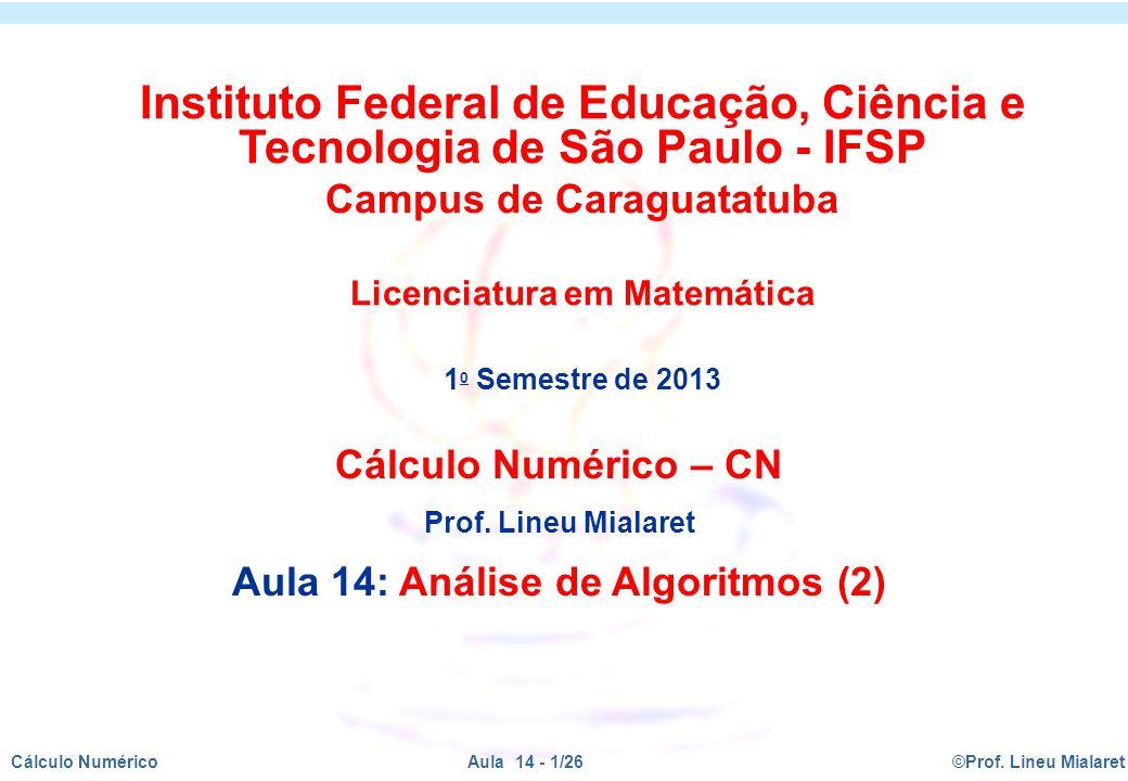©Prof.Lineu MialaretAula 14 - 1/26Cálculo Numérico Cálculo Numérico – CN Prof.