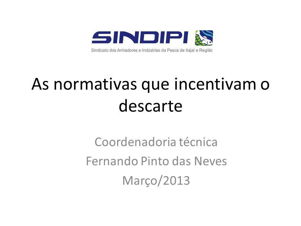 As normativas que incentivam o descarte Coordenadoria técnica Fernando Pinto das Neves Março/2013
