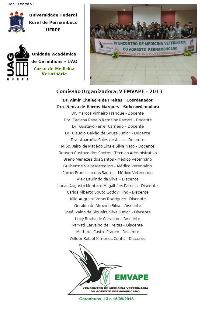 Realização: Comissão Organizadora: V EMVAPE - 2013 Dr. Almir Chalegre de Freitas - Coordenador Dra. Neuza de Barros Marques - Subcoordenadora Dr. Marc
