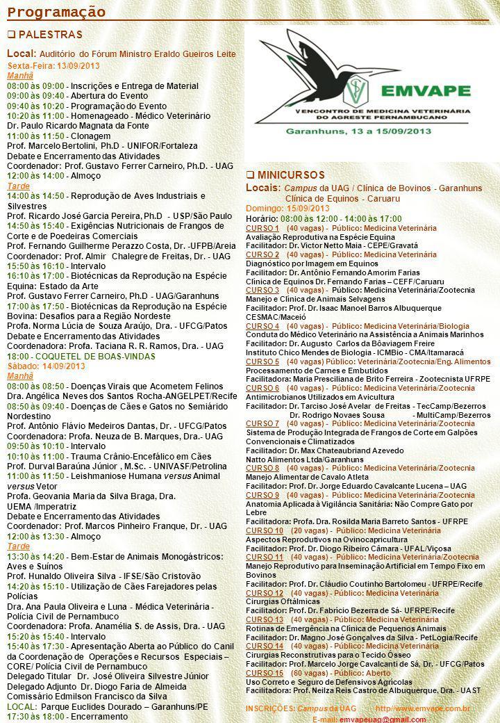 Programação ___________________________________________  PALESTRAS Local: Auditório do Fórum Ministro Eraldo Gueiros Leite Sexta-Feira: 13/09/2013 Ma