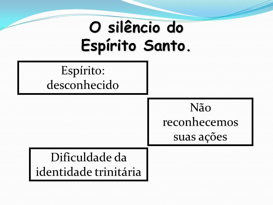 O silêncio do Espírito Santo.