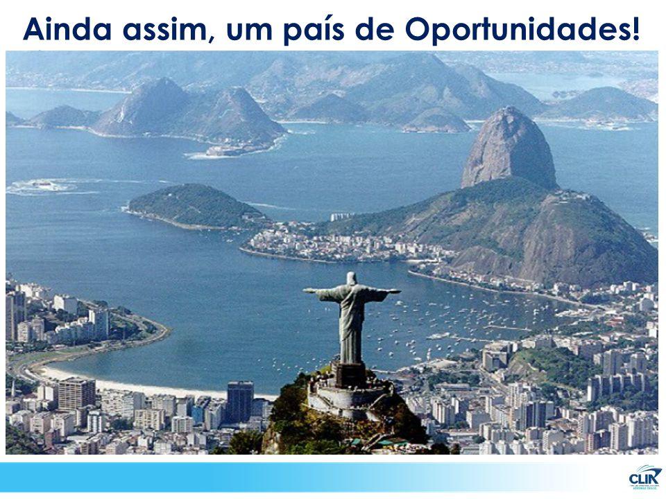 Ainda assim, um país de Oportunidades!
