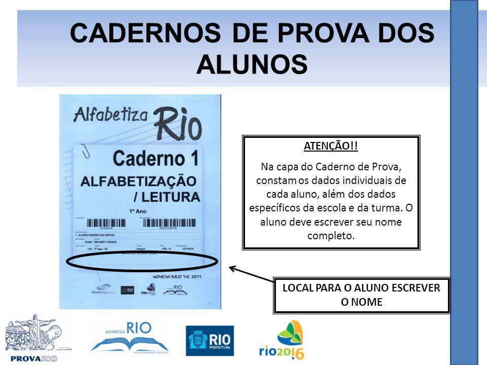 CADERNOS DE PROVA DOS ALUNOS ATENÇÃO!.