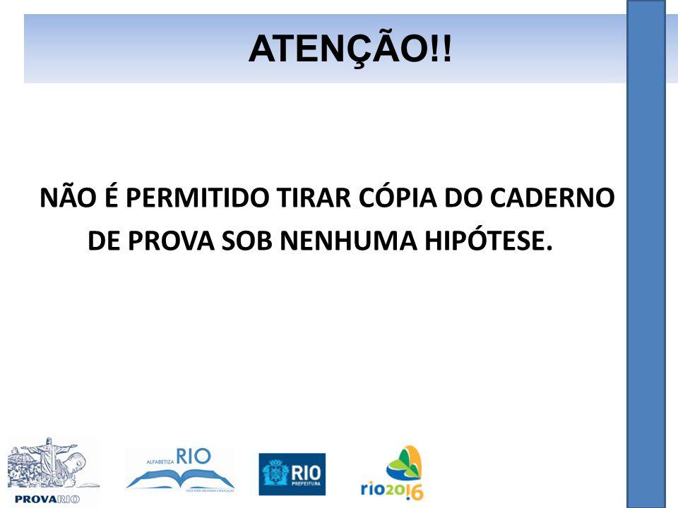NÃO É PERMITIDO TIRAR CÓPIA DO CADERNO DE PROVA SOB NENHUMA HIPÓTESE. ATENÇÃO!!