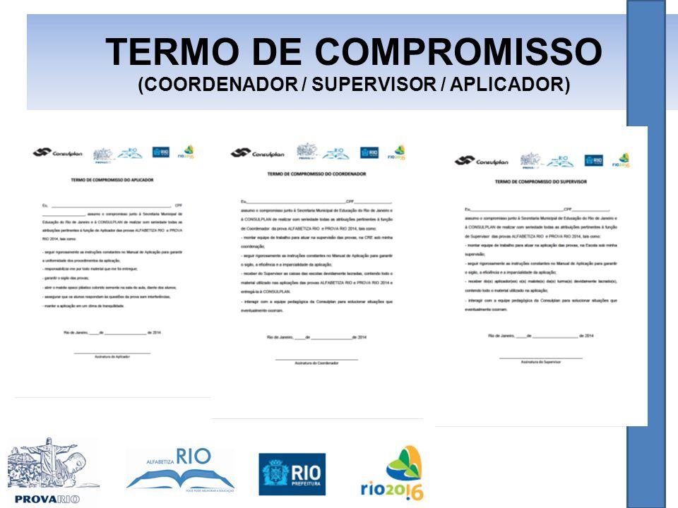 TERMO DE COMPROMISSO (COORDENADOR / SUPERVISOR / APLICADOR)