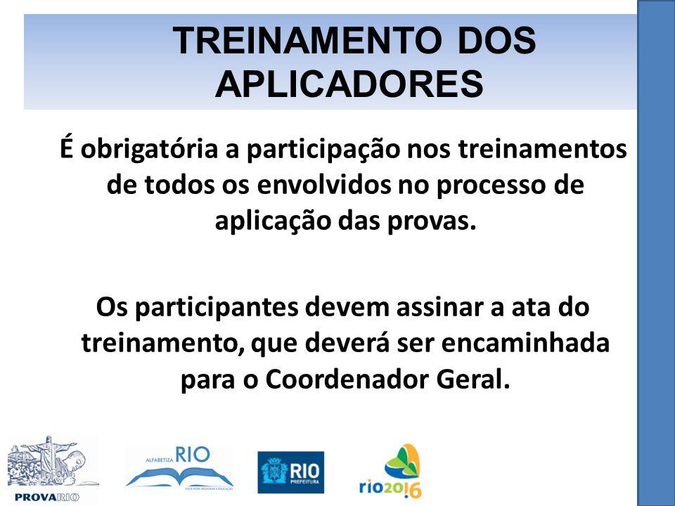 É obrigatória a participação nos treinamentos de todos os envolvidos no processo de aplicação das provas.