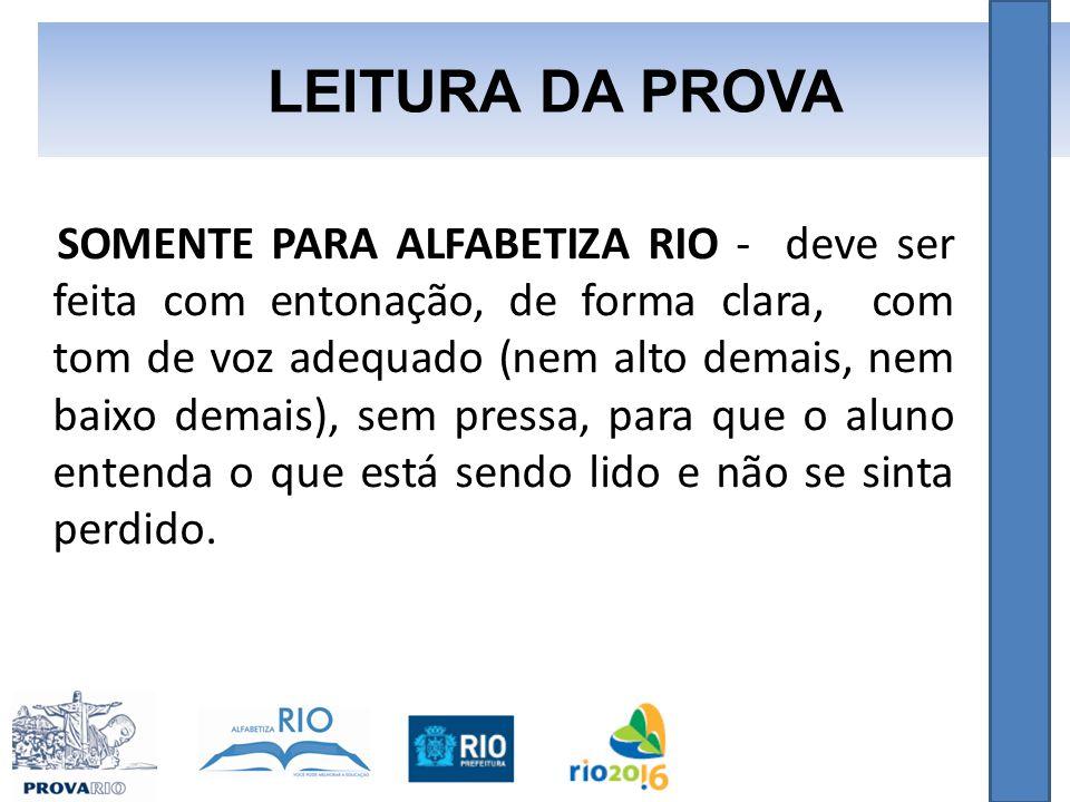 SOMENTE PARA ALFABETIZA RIO - deve ser feita com entonação, de forma clara, com tom de voz adequado (nem alto demais, nem baixo demais), sem pressa, para que o aluno entenda o que está sendo lido e não se sinta perdido.