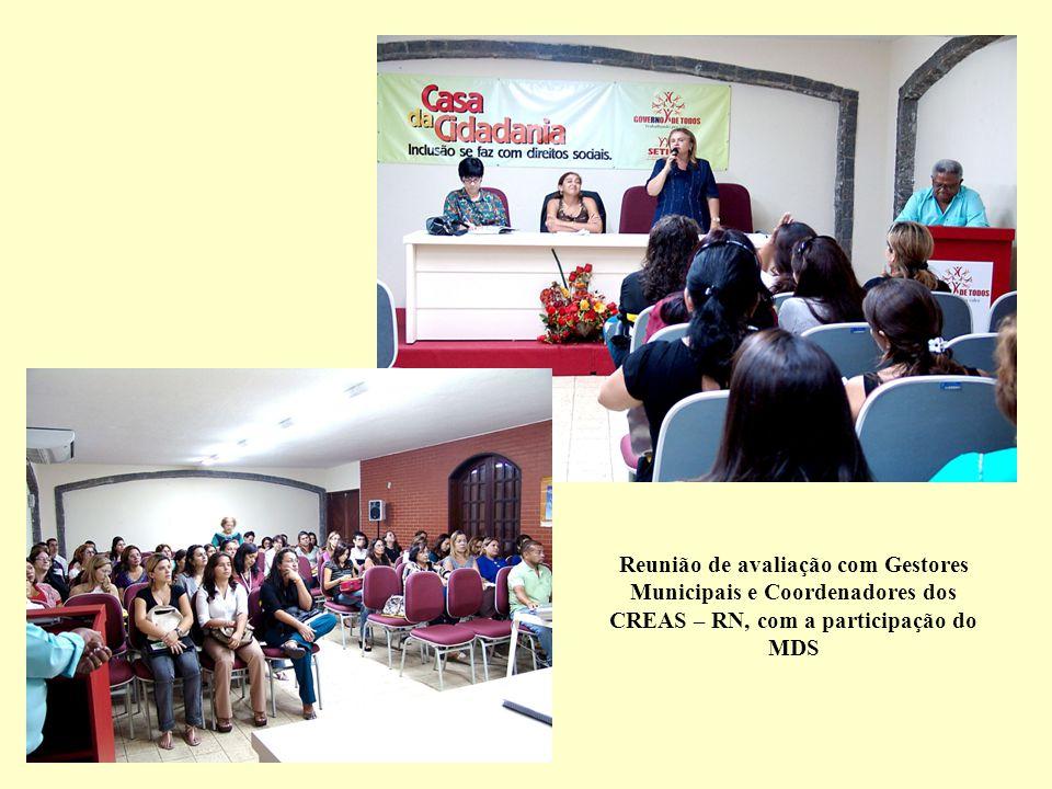 Reunião de avaliação com Gestores Municipais e Coordenadores dos CREAS – RN, com a participação do MDS