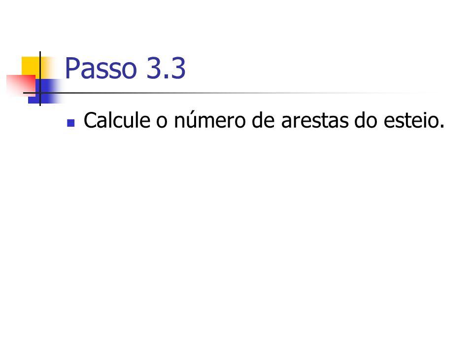 Passo 3.3 Calcule o número de arestas do esteio.