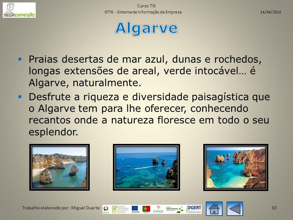  Praias desertas de mar azul, dunas e rochedos, longas extensões de areal, verde intocável… é Algarve, naturalmente.