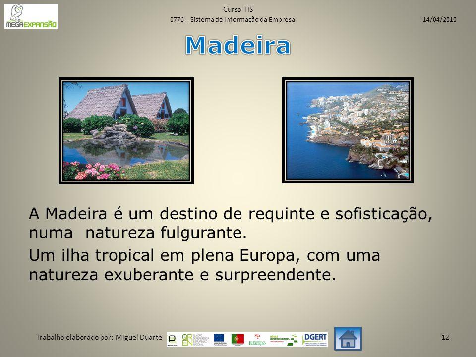 A Madeira é um destino de requinte e sofisticação, numa natureza fulgurante.