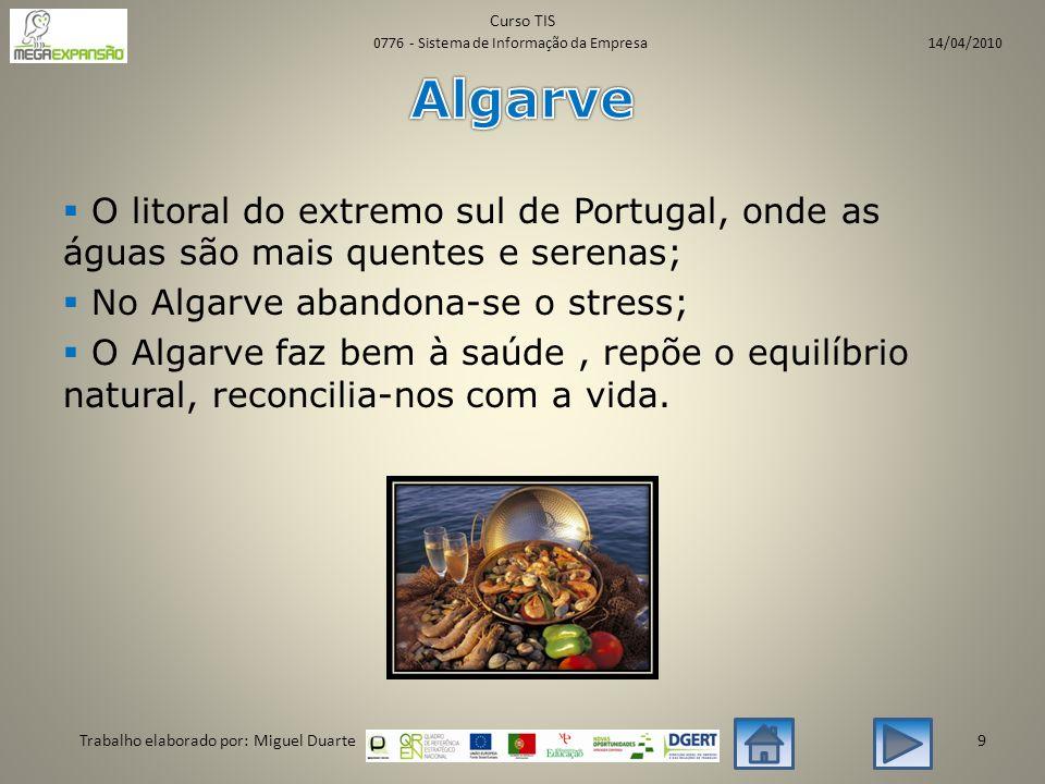  O litoral do extremo sul de Portugal, onde as águas são mais quentes e serenas;  No Algarve abandona-se o stress;  O Algarve faz bem à saúde, repõe o equilíbrio natural, reconcilia-nos com a vida.