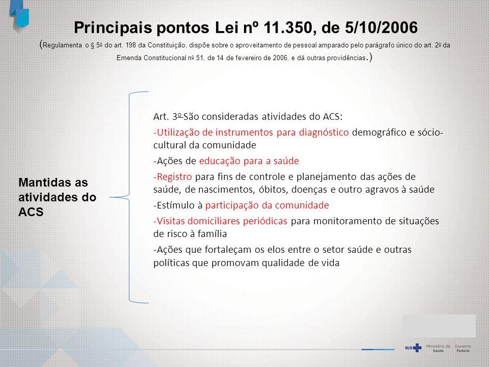 Principais pontos Lei nº 11.350, de 5/10/2006 ( Regulamenta o § 5 o do art.