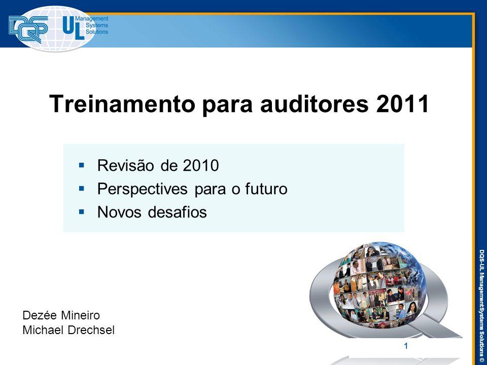 DQS-UL Management Systems Solutions © Treinamento para auditores 2011  Revisão de 2010  Perspectives para o futuro  Novos desafios Dezée Mineiro Mi