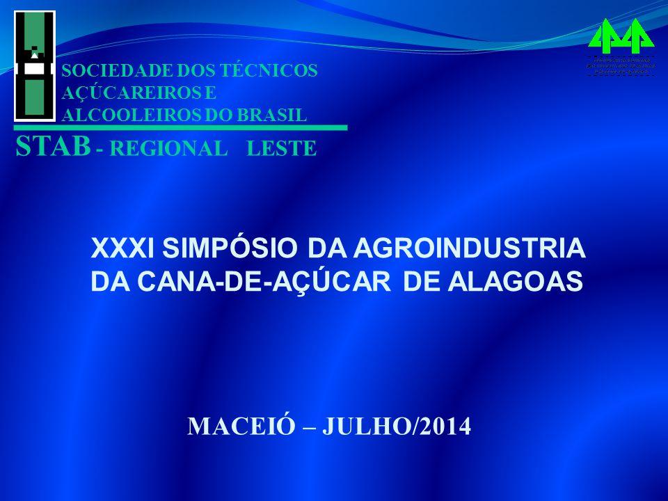 SOCIEDADE DOS TÉCNICOS AÇÚCAREIROS E ALCOOLEIROS DO BRASIL STAB - REGIONAL LESTE XXXI SIMPÓSIO DA AGROINDUSTRIA DA CANA-DE-AÇÚCAR DE ALAGOAS MACEIÓ –