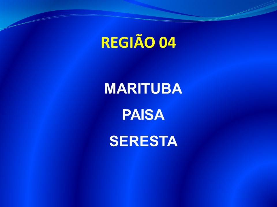 REGIÃO 04 MARITUBA PAISA SERESTA