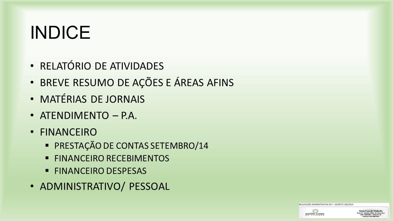 INDICE RELATÓRIO DE ATIVIDADES BREVE RESUMO DE AÇÕES E ÁREAS AFINS MATÉRIAS DE JORNAIS ATENDIMENTO – P.A. FINANCEIRO  PRESTAÇÃO DE CONTAS SETEMBRO/14