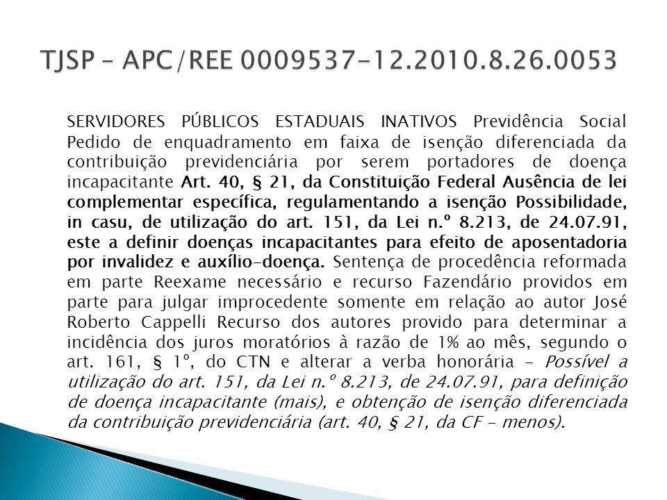 SERVIDORES PÚBLICOS ESTADUAIS INATIVOS Previdência Social Pedido de enquadramento em faixa de isenção diferenciada da contribuição previdenciária por serem portadores de doença incapacitante Art.
