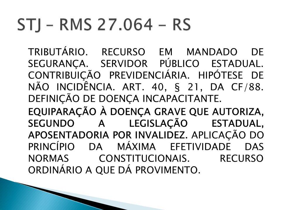 TRIBUTÁRIO. RECURSO EM MANDADO DE SEGURANÇA. SERVIDOR PÚBLICO ESTADUAL.