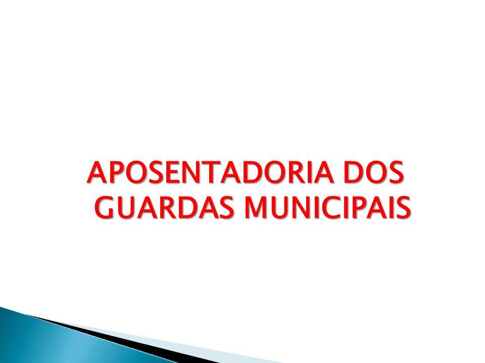 APOSENTADORIA DOS GUARDAS MUNICIPAIS