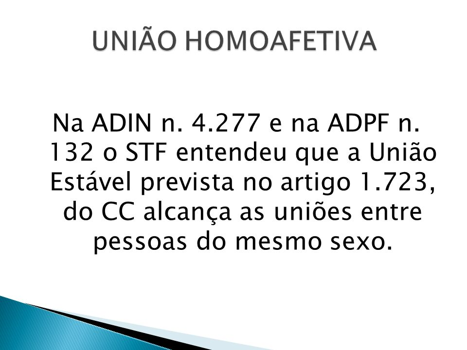 Na ADIN n. 4.277 e na ADPF n.