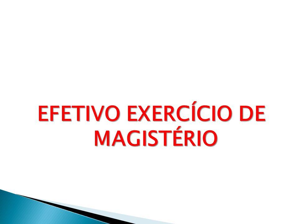 EFETIVO EXERCÍCIO DE MAGISTÉRIO
