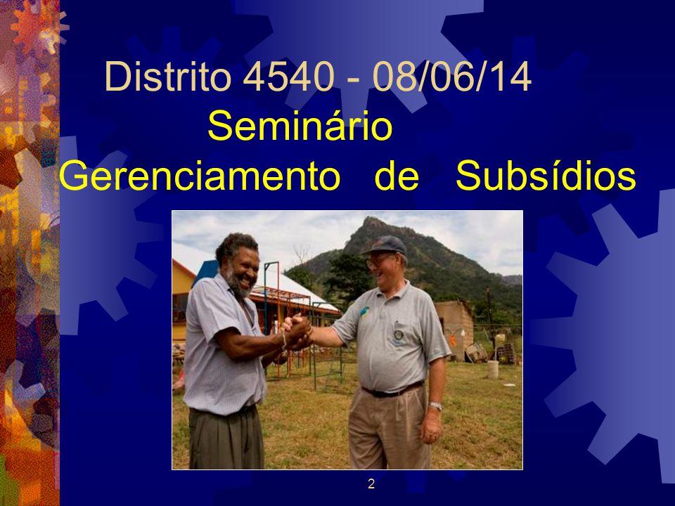 2 Distrito 4540 - 08/06/14 Seminário Gerenciamento de Subsídios