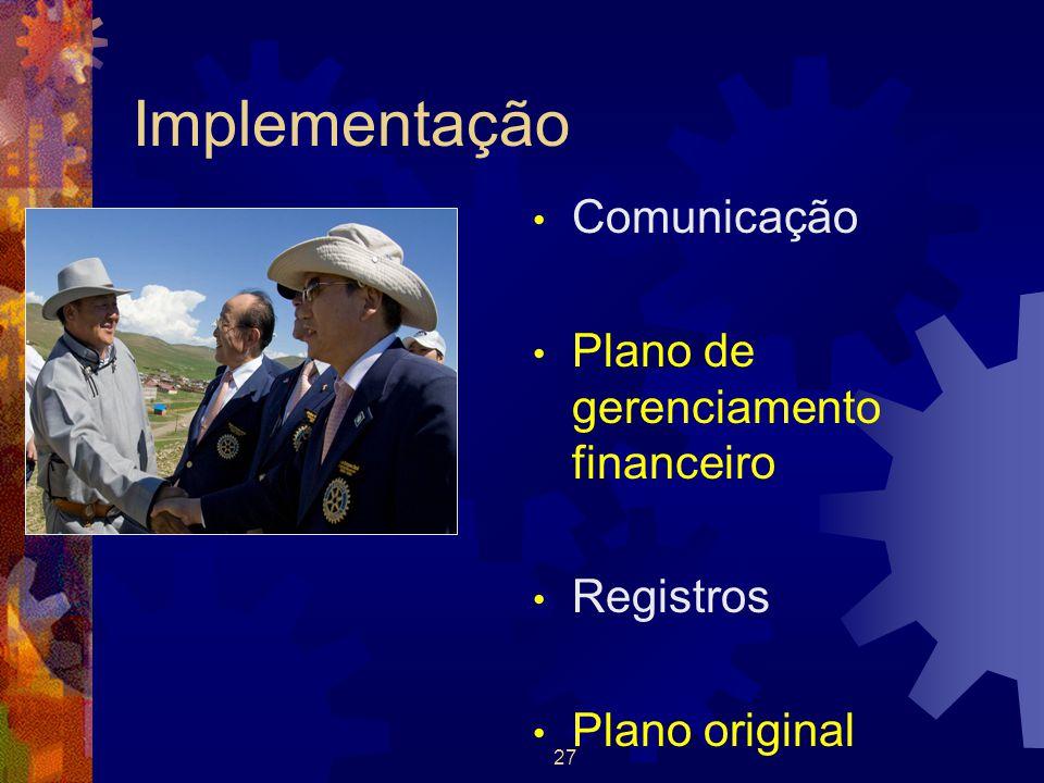 27 Implementação Comunicação Plano de gerenciamento financeiro Registros Plano original